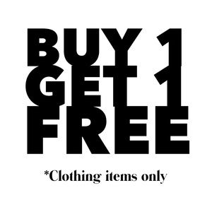 Buy 1, Get 1 item FREE! * Clothing items only SALE